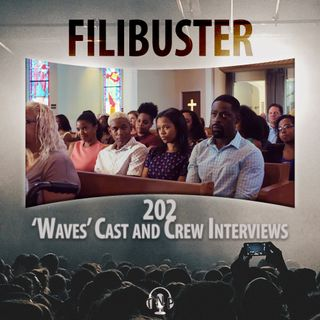 202 - 'Waves' Interviews (Trey Edward Shults, Sterling K. Brown, Renée Elise Goldsberry, Kelvin Harrison Jr & Taylor Russell)