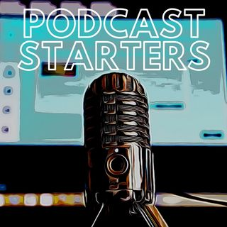 Podcast Starters S1 Ep1: Free and Easy Podcast Starting