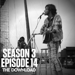 The Download - S3 E14: Woodstock: Three Days That Defined a Generation