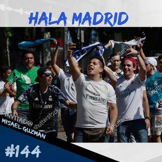 Episodio 144 - Hala Madrid