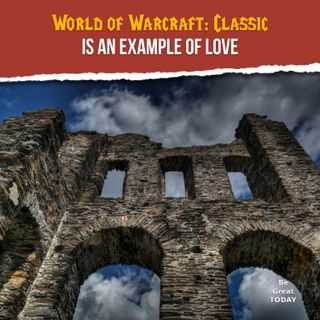 Episode 106: World of Warcraft: Classic Is an Example of Love