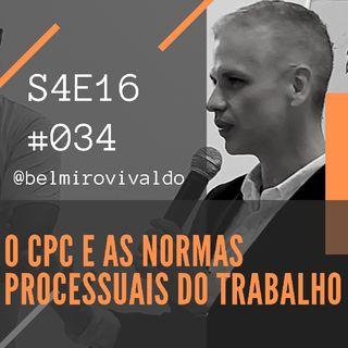 #034 | S4E016 | O CPC e o Processo do Trabalho