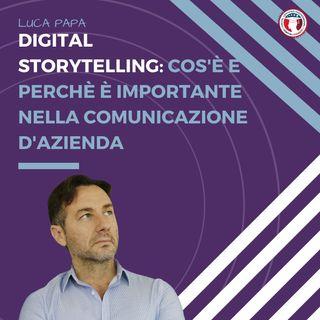 Digital storytelling: cos'è e perchè è importante nella comunicazione d'azienda