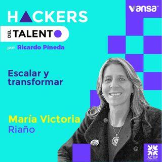 021 Escalar y transformar - María Victoria Riaño ( Ex CEO de Equion) -  Lado B