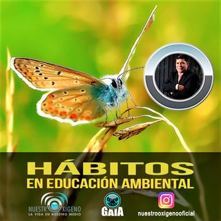NUESTRO OXÍGENO Hábitos en educación ambiental - Quím. Marlon Gómez