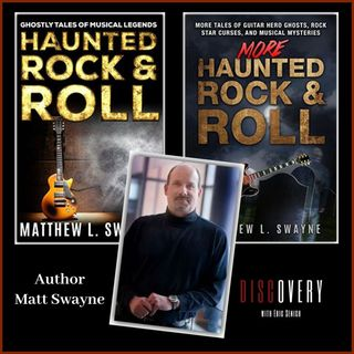 Episode 97 | Haunted Rock & Roll Stories with Author Matt Swayne