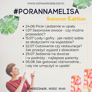 #PorannaMelisa Summer Edition: Sezonowe owoce - czy można przesadzić?