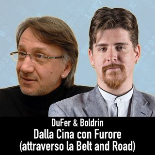 DuFer & Boldrin: dalla Cina con Furore (attraverso la Belt and Road)