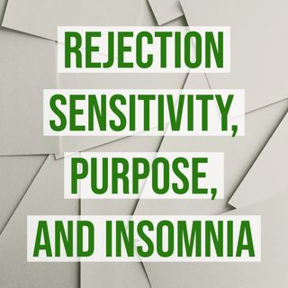 Rejection Sensitivity, Purpose, and Insomnia
