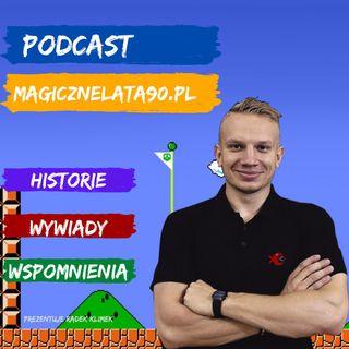 00 Zapowiedź podcastu MagiczneLata90.pl - przywitanie autora :)