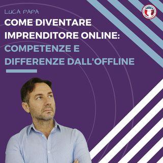 Come diventare IMPRENDITORE ONLINE: competenze e differenze dall'offline