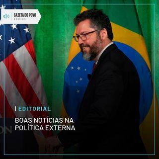 Editorial: Boas notícias na política externa