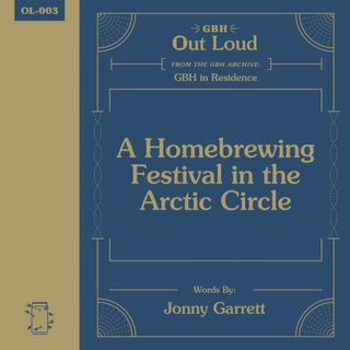 "OL-003 Jonny Garrett Reads, ""A Homebrewing Festival in the Arctic Circle"""