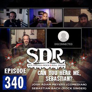 Josh Adam Meyers & Sebastian Bach (Comedian & Rock Singer) - Can You Hear Me, Sebastian?