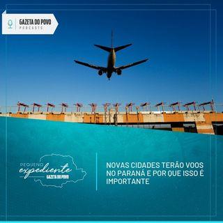 Pequeno Expediente #83: a importância dos novos voos regionais no Paraná