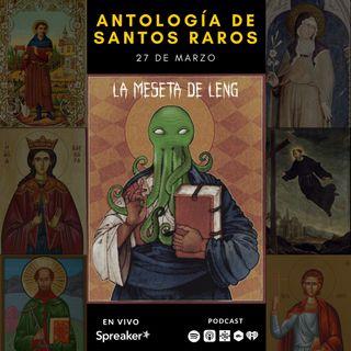 Ep. 27 - Antología de Santos raros