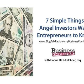 7 Simple Things Angel Investors Want Entrepreneurs to Know