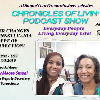 Guest Shirley Moore Smeal -Executive Deputy Secretary of Corrections- Ep-132- ADionne Your Dream Pusher