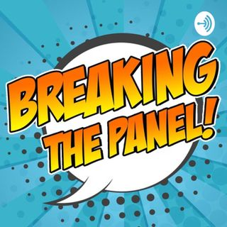 """Breaking the Panel #167 """"Charles? That name sounds vaguely familiar..."""""""