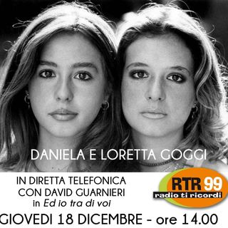 Loretta e Daniela Goggi