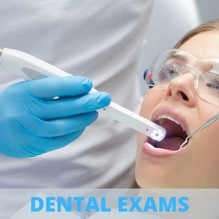 Dental Exam: Why?