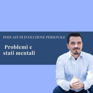Episodio 38 - Problemi e stati mentali