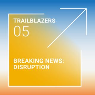 News: Disruption is the Lead Story