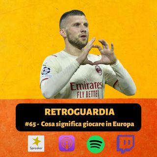 #65 - Cosa significa giocare in Europa