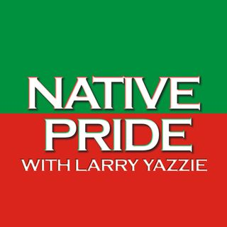 Native Pride with Larry Yazzie