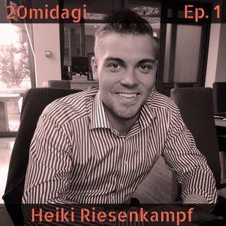 Heiki Riesenkampf tootearendusest ja suurel skaalal mõtlemisest