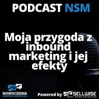 NSM 010: Moja przygoda z inbound marketing i jej efekty