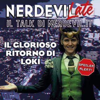 Nerdevilate 22/07/21 - Il glorioso ritorno di Loki (SPOILER)
