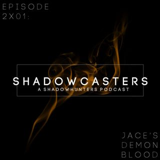 Episode 2x01: Jace's Demon Blood