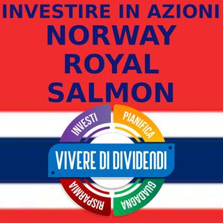INVESTIRE IN AZIONI NORWAY ROYAL SALMON - analisi fondamentale