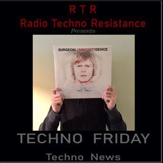 TECHNO  FRIDAY  -  Techno News R T R  presents SURGEON'S 2018 LP