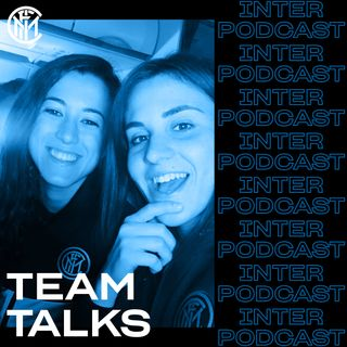 TEAM TALKS Ep. 01 feat. Martina Brustia & Marta Pandini