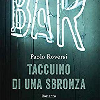 """Paolo Roversi presenta il libro """"Taccuino di una sbronza"""""""