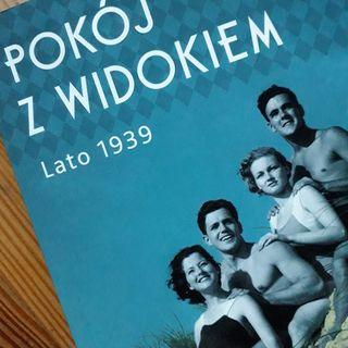 POKÓJ Z WIDOKIEM. LATO 1939. Marcin Wilk