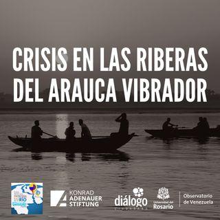 Crisis en las riberas del Arauca vibrador