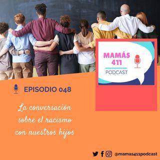 048 - La conversación sobre el racismo con nuestros hijos
