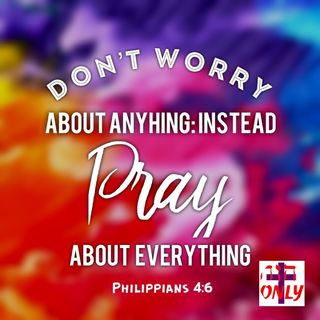 Living in God's Peace Without Worry by Casting Your Cares On Him Praying about Everthing