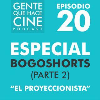 EP20: ESPECIAL BOGOSHORTS: Microepisodio 2 (Voluntarios y las proyecciones)