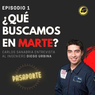 ¿Qué estamos buscando en Marte? | Episodio 1 Carlos Sanabria y Diego Urbina