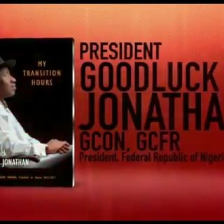 Goodluck Jonathan: My Transition Hours