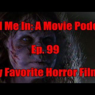 Ep. 99: My Favorite Horror Films