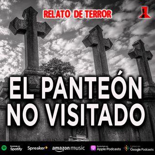 El panteón no visitado | Relato de terror