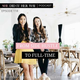 SDH118: From Side Hustle to Full-Time with Lorena & Sakura from Bloguettes