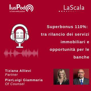 Ep. 69 Superbonus 110%: tra rilancio dei servizi immobiliari e opportunità per le banche