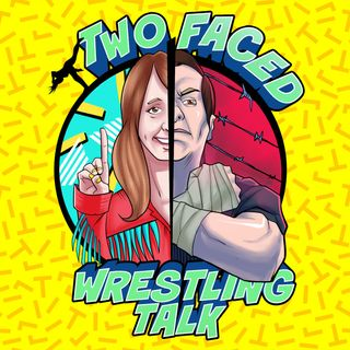 "Two Faced Wrestling Talk Ep. 1: WWE Elimination Chamber, NJPW Honor Rising, Are we in a new ""Attitude Era"" now?"