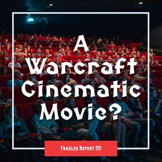 A Warcraft Cinematic Movie?